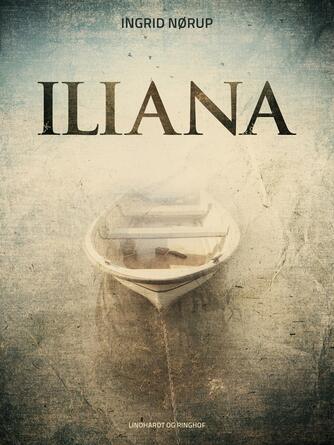 Ingrid Nørup: Iliana