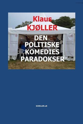 Klaus Kjøller: Den politiske komedies paradokser