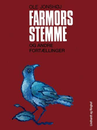 Ole Jonshøj: Farmors stemme og andre fortællinger