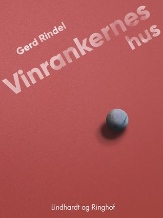 Gerd Rindel: Vinrankernes hus