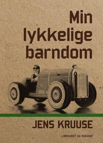 Jens Kruuse: Min lykkelige barndom