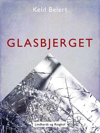 Keld Belert: Glasbjerget