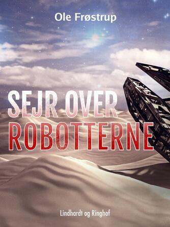 Ole Frøstrup: Sejr over robotterne