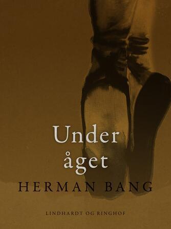 Herman Bang: Under åget