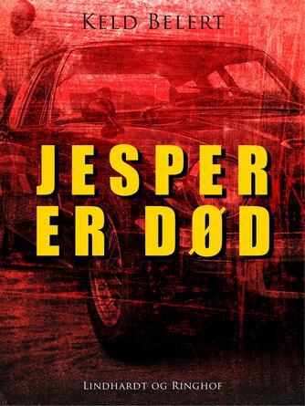 Keld Belert: Jesper er død