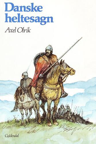 Axel Olrik: Danske heltesagn