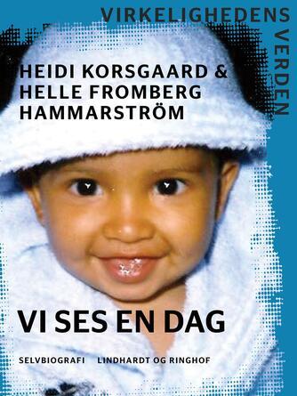 Heidi Korsgaard, Helle Fromberg Hammarström: Vi ses en dag