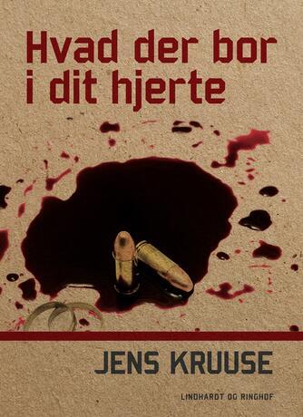 Jens Kruuse: Hvad der bor i dit hjerte