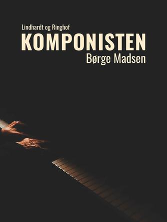 Børge Madsen (f. 1909): Komponisten