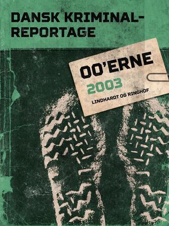 : Dansk kriminalreportage 00'erne : 2003