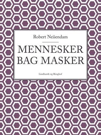 Robert Neiiendam: Mennesker bag masker
