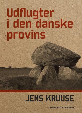Jens Kruuse: Udflugter i den danske provins