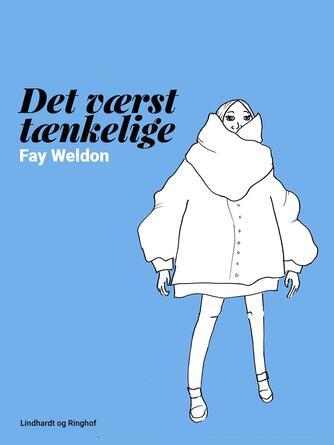 Fay Weldon: Det værst tænkelige