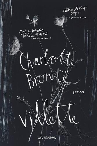 Charlotte Brontë: Villette : roman (Ved Christiane Rohde)