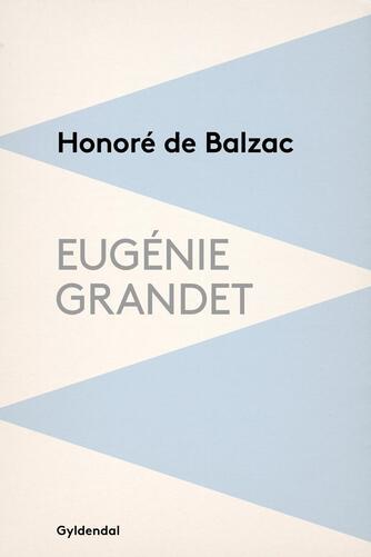 Honoré de Balzac: Eugénie Grandet (Kristen D. Spanggaard)
