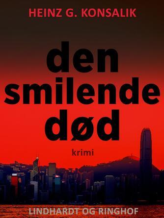 Heinz G. Konsalik: Den smilende død : krimi