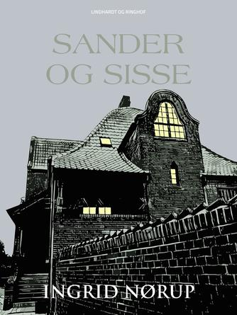Ingrid Nørup: Sander og Sisse