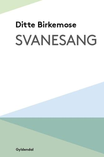 Ditte Birkemose: Svanesang