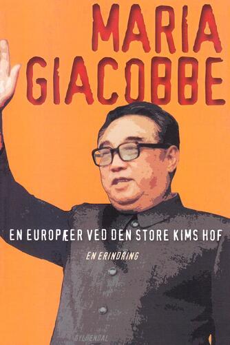 Maria Giacobbe: En europæer ved den store Kims hof : en erindring
