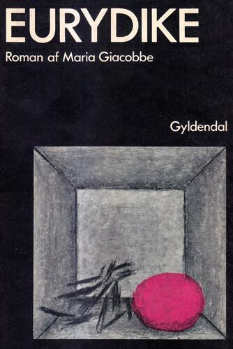 Maria Giacobbe: Eurydike : roman