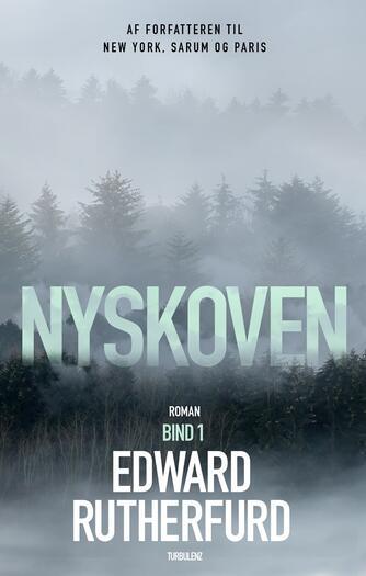 Edward Rutherfurd: Nyskoven. Bind 1