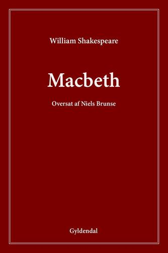 William Shakespeare: Macbeth (Ved Niels Brunse)