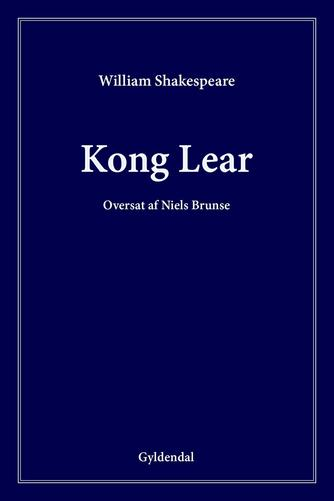 William Shakespeare: Kong Lear (Ved Niels Brunse)