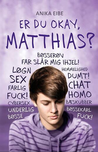 Anika Eibe: Er du okay, Matthias?