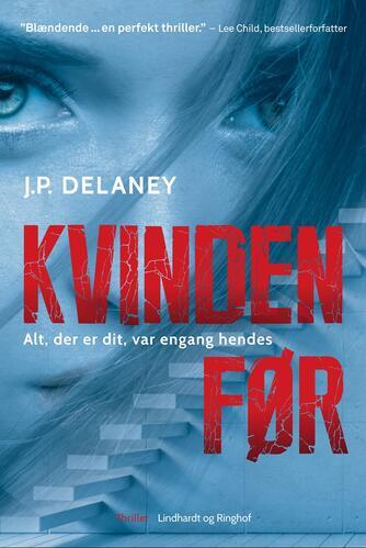 J. P. Delaney: Kvinden før : thriller