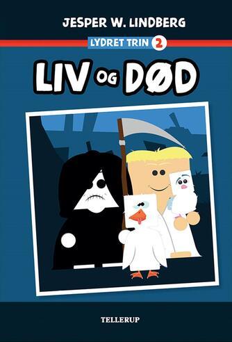 Jesper W. Lindberg: Liv og Død
