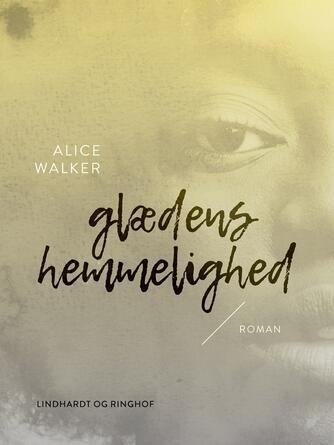 Alice Walker: Glædens hemmelighed : roman