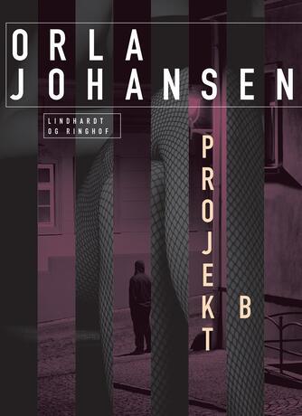 Orla Johansen (f. 1912): Projekt B