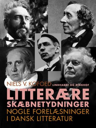 Niels Kofoed (f. 1930): Litterære skæbnetydninger : nogle forelæsninger i dansk litteratur