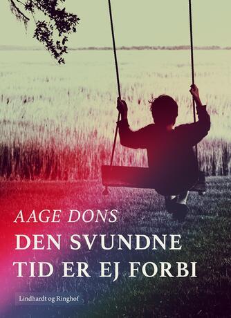 Aage Dons: Den svundne tid er ej forbi
