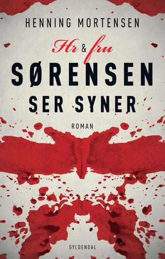 Henning Mortensen (f. 1939): Hr. & fru Sørensen ser syner : roman