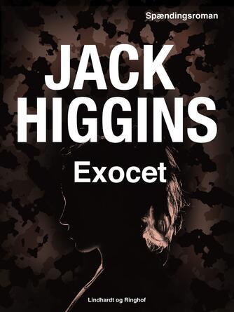 Jack Higgins: Exocet : spændingsroman