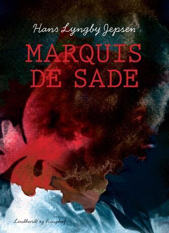Hans Lyngby Jepsen: Marquis de Sade