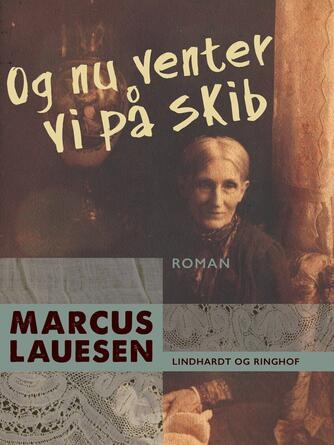 Marcus Lauesen: Og nu venter vi på skib : roman