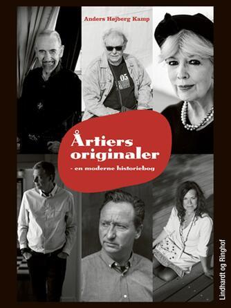 Anders Højberg Kamp: Årtiers originaler : en moderne historiebog
