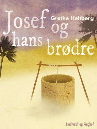 Grethe Heltberg: Josef og hans brødre