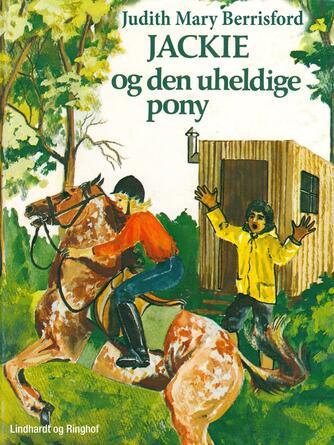 Judith Mary Berrisford: Jackie og den uheldige pony