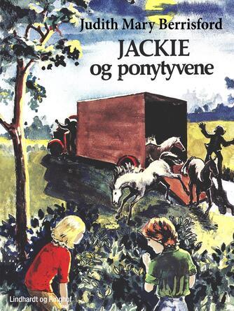 Judith Mary Berrisford: Jackie og ponytyvene