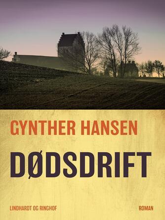 Gynther Hansen (f. 1930): Dødsdrift : roman