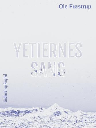 Ole Frøstrup: Yetiernes sang