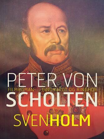 Sven Holm (f. 1940): Peter Von Scholten : filmroman