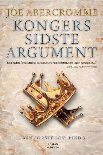 Joe Abercrombie: Kongers sidste argument : roman