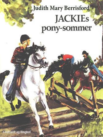 Judith Mary Berrisford: Jackies pony-sommer