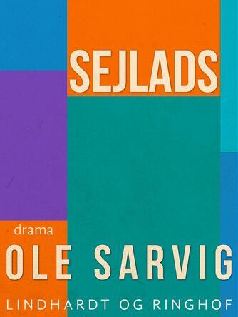 Ole Sarvig: Sejlads : drama