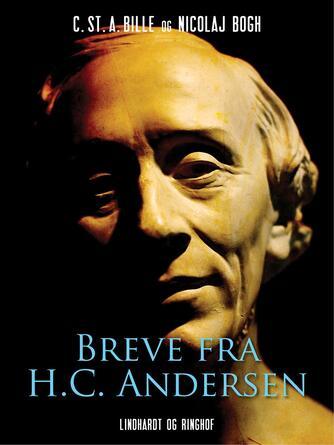 H. C. Andersen (f. 1805): Breve fra H.C. Andersen