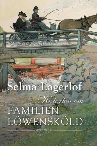 Selma Lagerlöf: Historien om familien Löwensköld